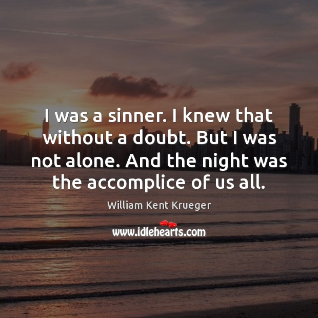Image, I was a sinner. I knew that without a doubt. But I