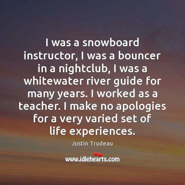 I was a snowboard instructor, I was a bouncer in a nightclub, Image