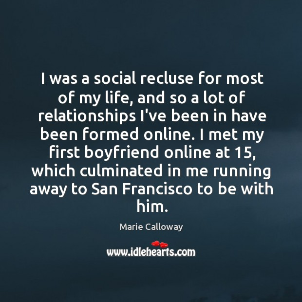 I was a social recluse for most of my life, and so Image