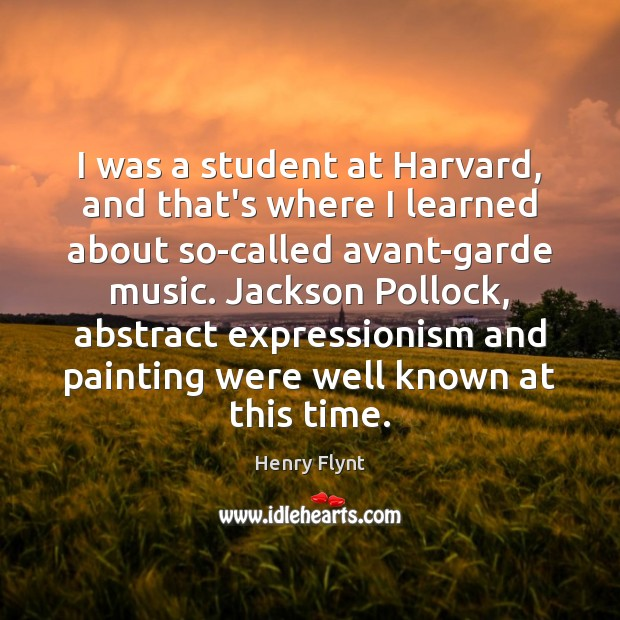 I was a student at Harvard, and that's where I learned about Henry Flynt Picture Quote