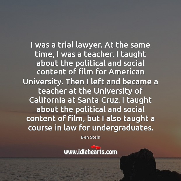 I was a trial lawyer. At the same time, I was a Image
