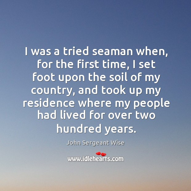 I was a tried seaman when, for the first time, I set foot upon the soil of my country Image