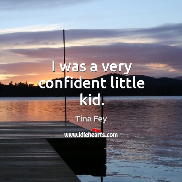 I was a very confident little kid. Image