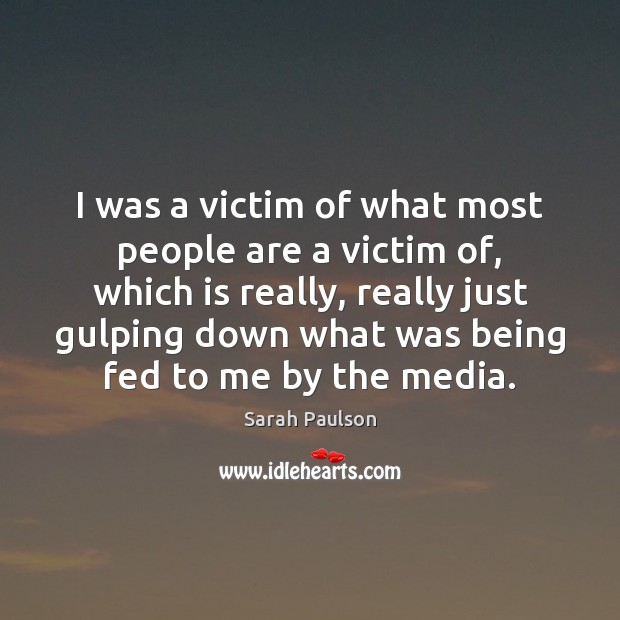 I was a victim of what most people are a victim of, Image