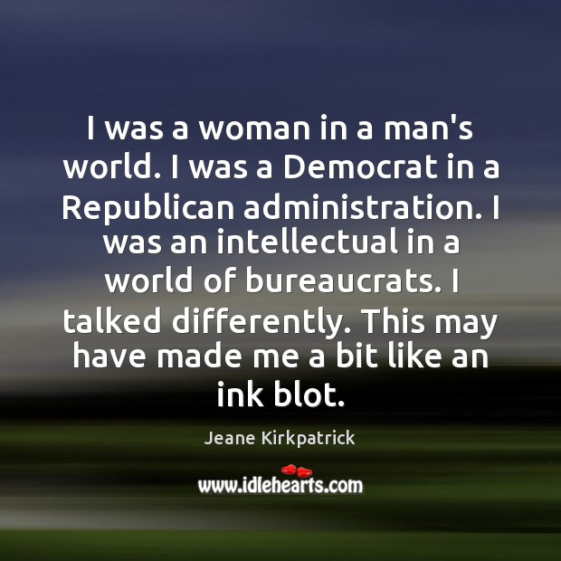 I was a woman in a man's world. I was a Democrat Image