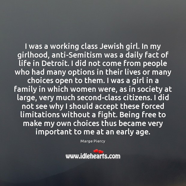 I was a working class Jewish girl. In my girlhood, anti-Semitism was Image
