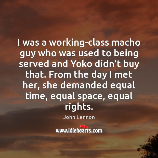 Image, I was a working-class macho guy who was used to being served