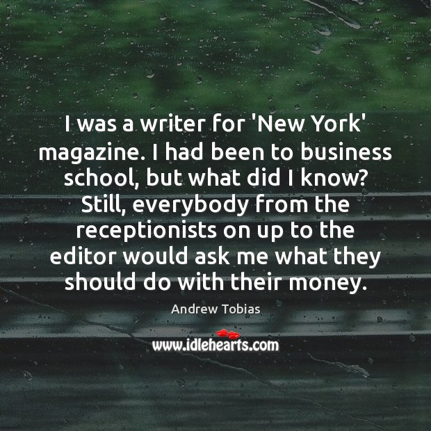 Image, I was a writer for 'New York' magazine. I had been to
