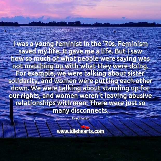 Image, I was a young feminist in the '70s. Feminism saved my