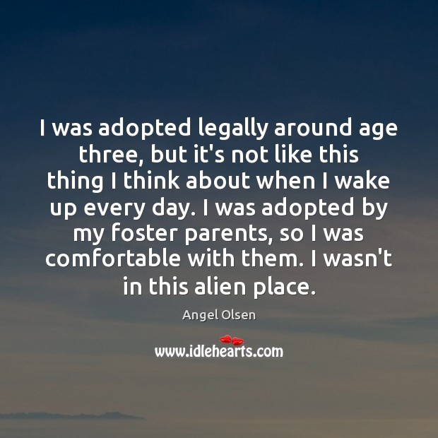 I was adopted legally around age three, but it's not like this Image
