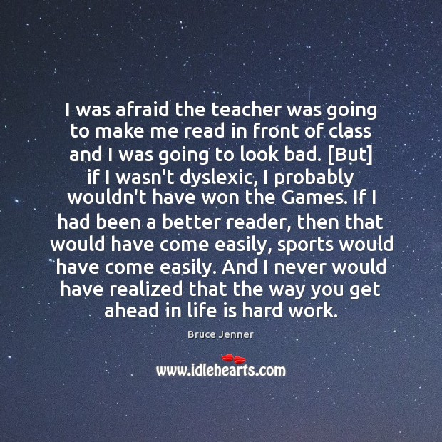 I was afraid the teacher was going to make me read in Life is Hard Quotes Image