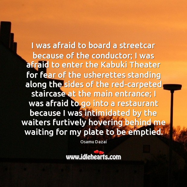 Image, I was afraid to board a streetcar because of the conductor; I