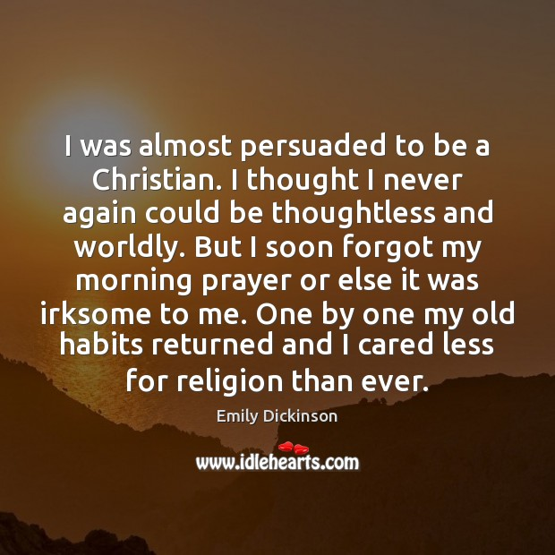 I was almost persuaded to be a Christian. I thought I never Image