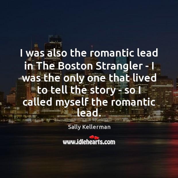 I was also the romantic lead in The Boston Strangler – I Image