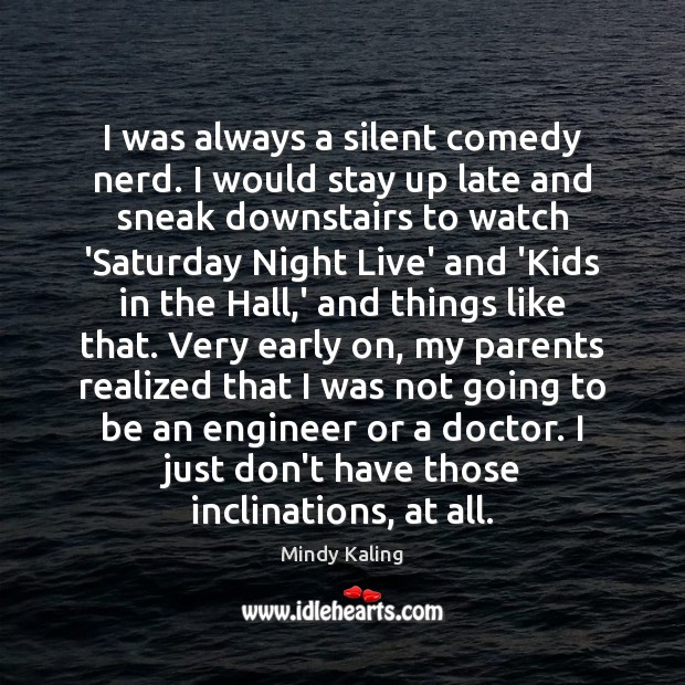 I was always a silent comedy nerd. I would stay up late Image