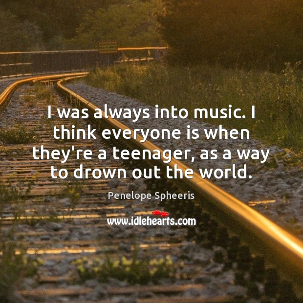 I was always into music. I think everyone is when they're a Image