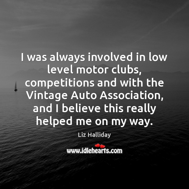 Image, I was always involved in low level motor clubs, competitions and with