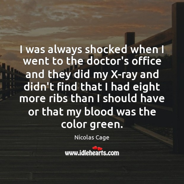I was always shocked when I went to the doctor's office and Image