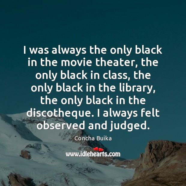 I was always the only black in the movie theater, the only Image