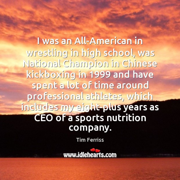 I was an All-American in wrestling in high school, was National Champion Sports Quotes Image