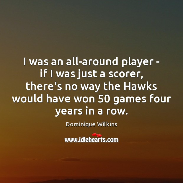 I was an all-around player – if I was just a scorer, Image