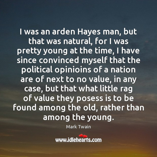 I was an arden Hayes man, but that was natural, for I Image