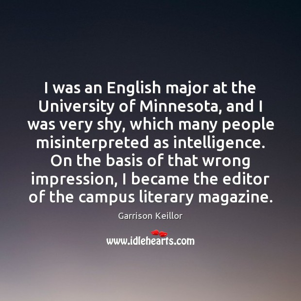 Garrison Keillor Picture Quote image saying: I was an English major at the University of Minnesota, and I