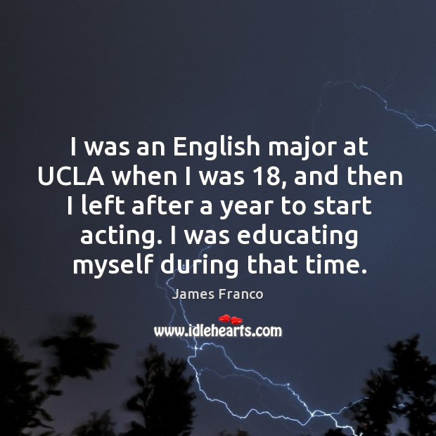 I was an English major at UCLA when I was 18, and then Image