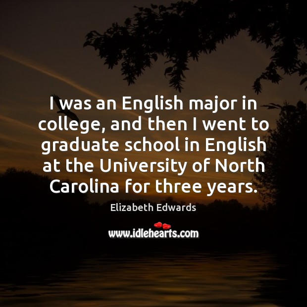 Image, I was an English major in college, and then I went to