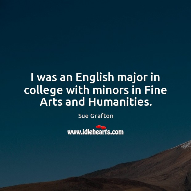 Image, I was an English major in college with minors in Fine Arts and Humanities.