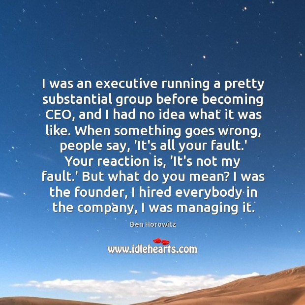 I was an executive running a pretty substantial group before becoming CEO, Image