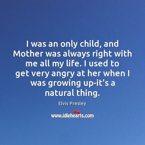 I was an only child, and Mother was always right with me Image