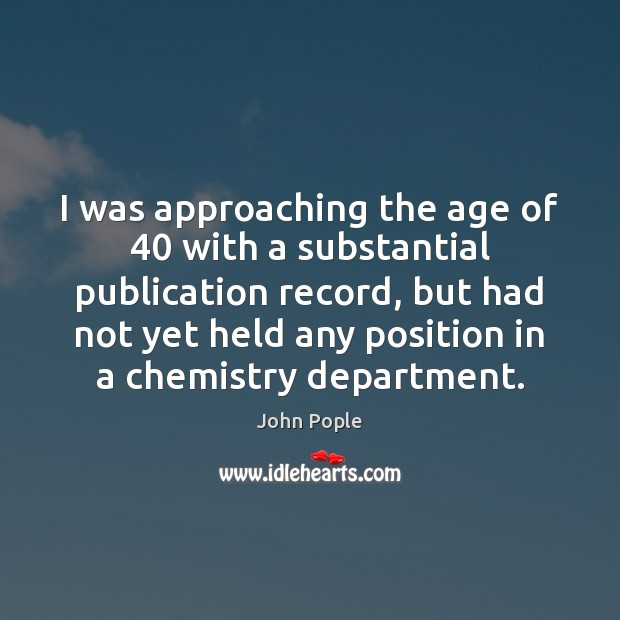 Image, I was approaching the age of 40 with a substantial publication record, but