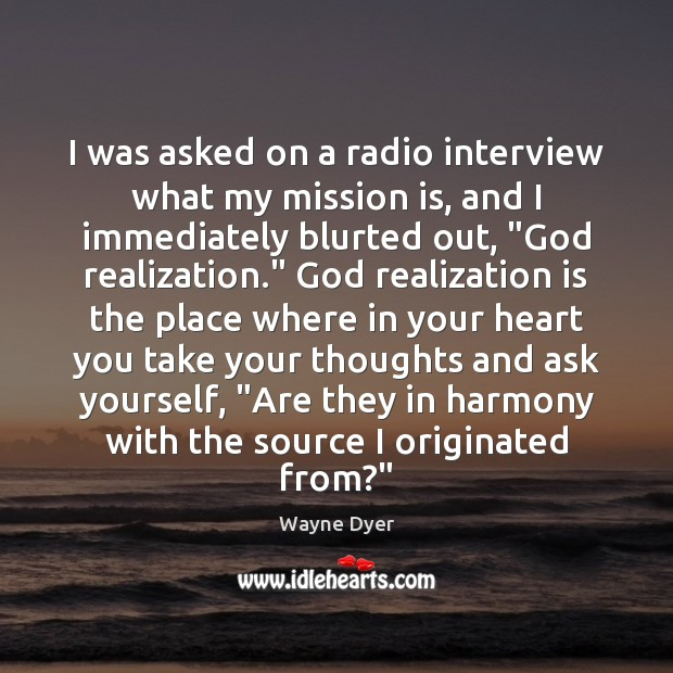 Image, I was asked on a radio interview what my mission is, and