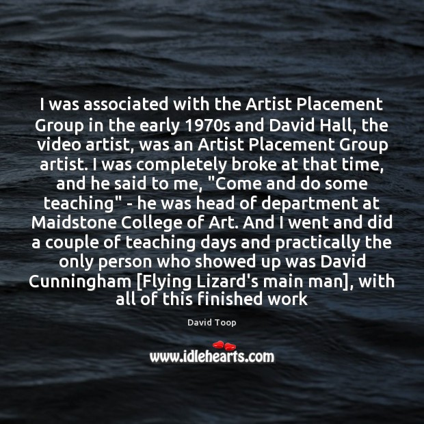 I was associated with the Artist Placement Group in the early 1970s Image