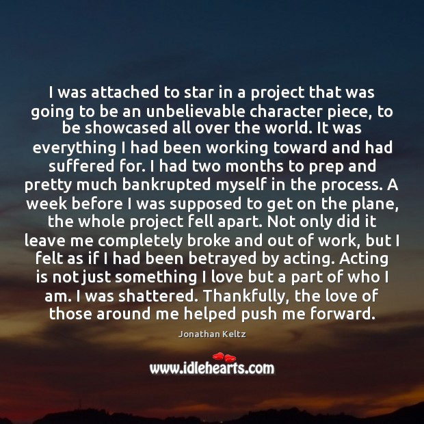 I was attached to star in a project that was going to Acting Quotes Image