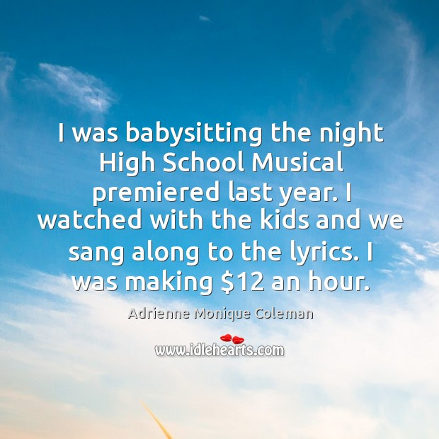 Image, I was babysitting the night high school musical premiered last year.