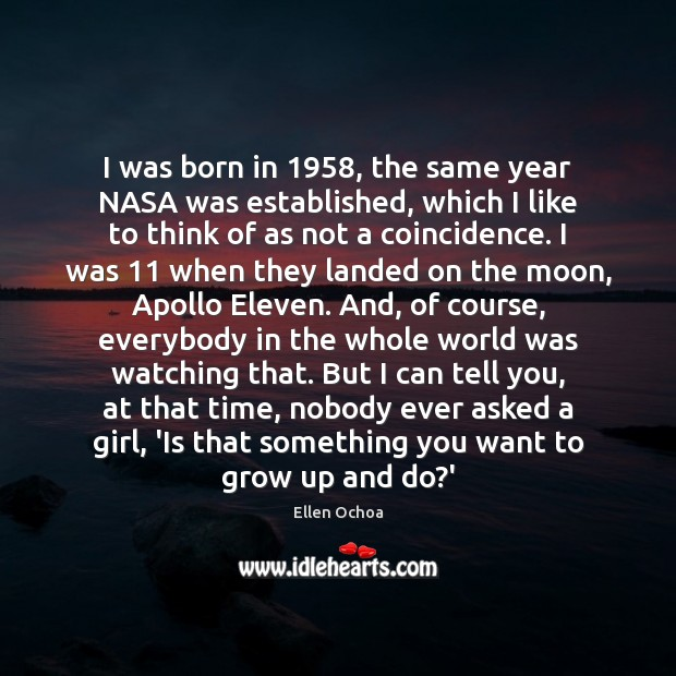 I was born in 1958, the same year NASA was established, which I Image
