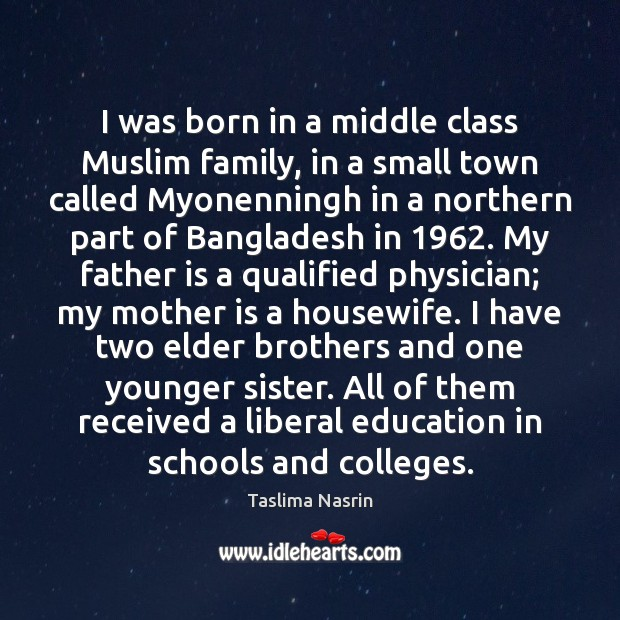 I was born in a middle class Muslim family, in a small Image