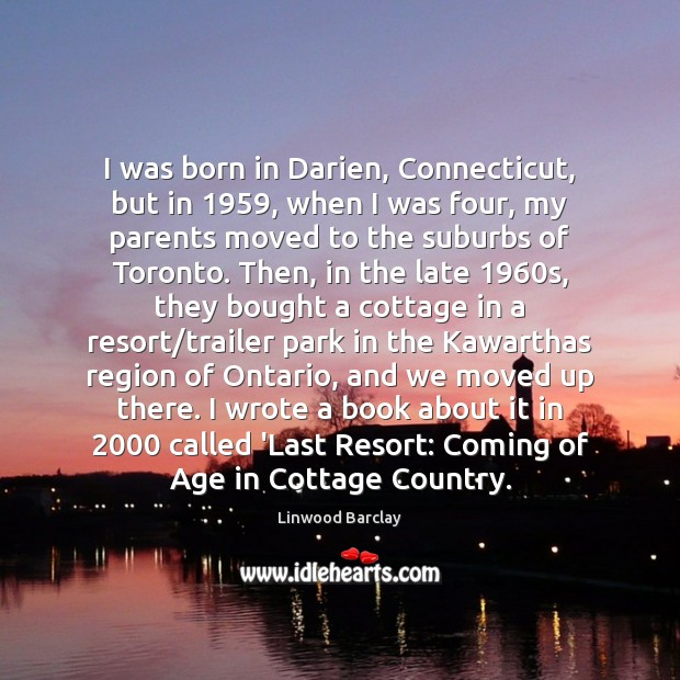 Image, I was born in Darien, Connecticut, but in 1959, when I was four,