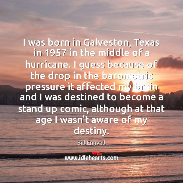 Image, I was born in Galveston, Texas in 1957 in the middle of a