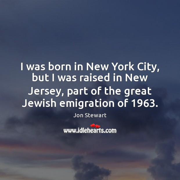 Image, I was born in New York City, but I was raised in