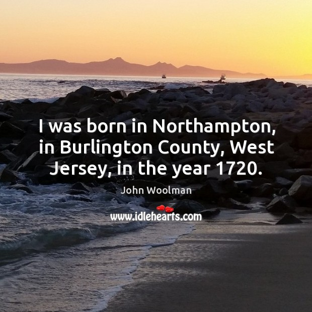 Picture Quote by John Woolman