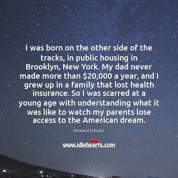 I was born on the other side of the tracks, in public Access Quotes Image