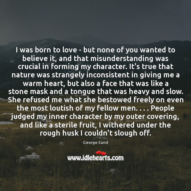 I was born to love – but none of you wanted to Misunderstanding Quotes Image