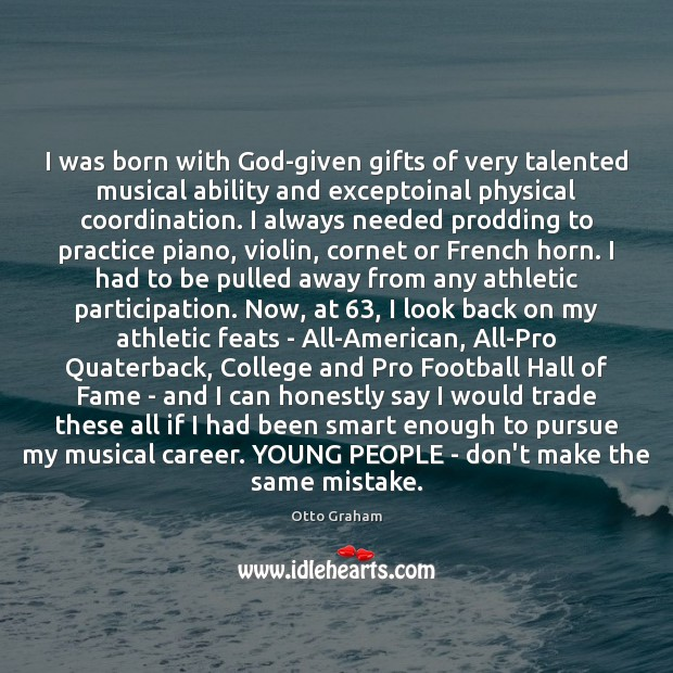 Image, I was born with God-given gifts of very talented musical ability and