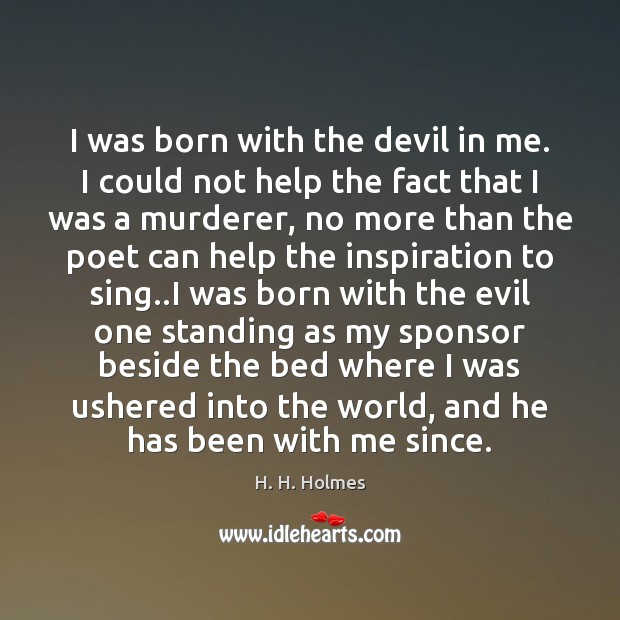 I was born with the devil in me. I could not help Image
