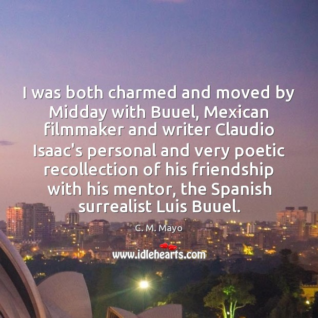 Image, I was both charmed and moved by Midday with Buuel, Mexican filmmaker