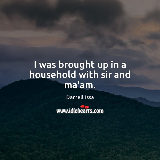 I was brought up in a household with sir and ma'am. Image