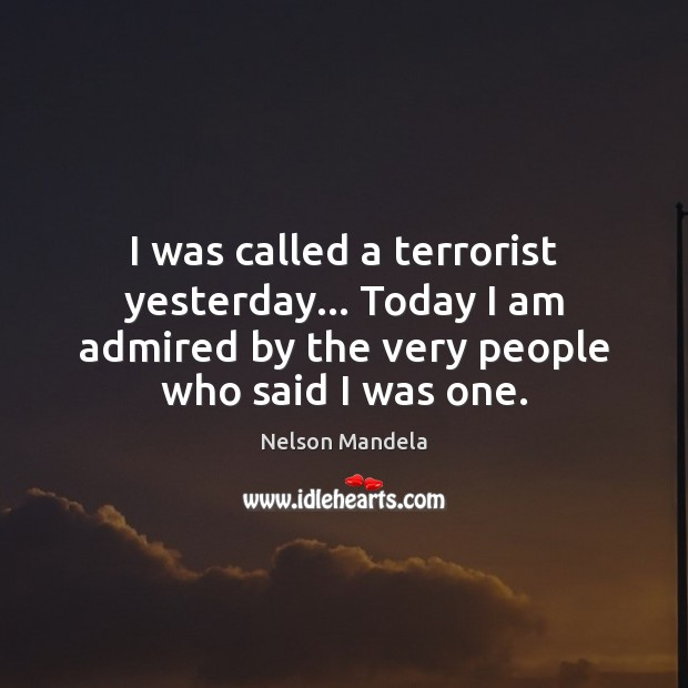 I was called a terrorist yesterday… Today I am admired by the Image